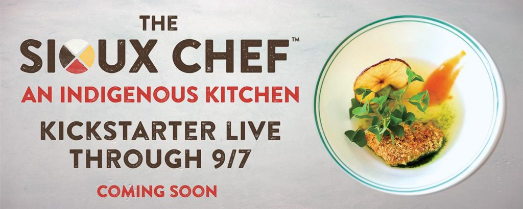 The Sioux Chef - An Indigenous Kitchen